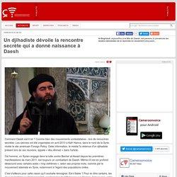 Un djihadiste dévoile la rencontre secrète qui a donné naissance à Daesh