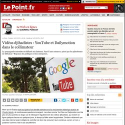 Vidéos djihadistes : YouTube et Dailymotion dans le collimateur