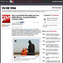 Steven Sotloff décapité par les djihadistes: le journalisme comme cible