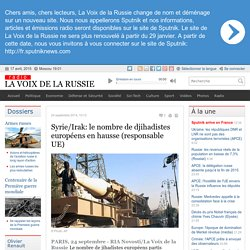 Syrie/Irak: le nombre de djihadistes européens en hausse (responsable UE) - Dernières infos - Politique - La Voix de la Russie