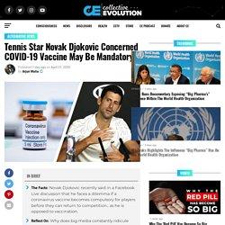 Tennis Star Novak Djokovic Concerned COVID-19 Vaccine May Be Mandatory