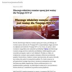 Dlaczego właściwy rozmiar opony jest ważny dla Twojego SUV-a? — konserwacjasamochodu