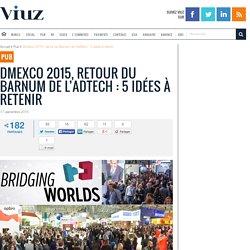 Dmexco 2015 : de retour du Barnum de l'AdTech : 5 idées à retenir