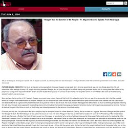 "DN! ""Reagan Was the Butcher of My People:"" Fr. Miguel D'Escoto Speaks From Nicaragua"