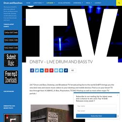 DnBTV - Live Drum and Bass TV - Drum and Basslines