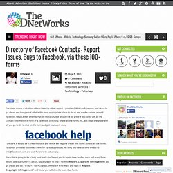 Directory of Facebook Contacts - Report Issues, Bugs to Facebook, via these 100+ formsThe DNetWorks