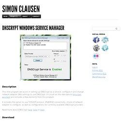 DNSCrypt Windows Service Manager - Simon Clausen