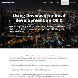 Using Dnsmasq for local development on OS X - Passing Curiosity