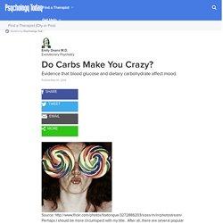 Do Carbs Make You Crazy?