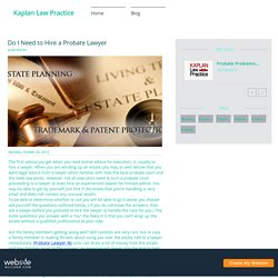 Do I Need to Hire a Probate Lawyer