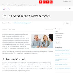 Do You Need Wealth Management?