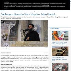 Dobbiamo chiamarlo Stato Islamico, Isis o Daesh?