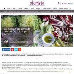 Sos do sałaty - jak dobrać dressing do różnych rodzajów sałat