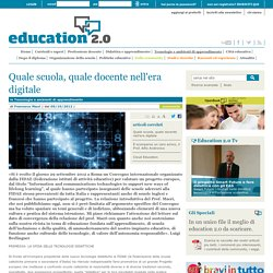 Quale scuola, quale docente nell'era digitale - 2012 - Education 2.0