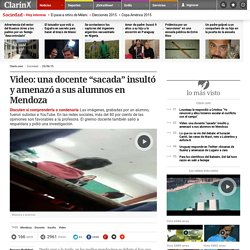 """Video: una docente """"sacada"""" insultó y amenazó a sus alumnos en Mendoza"""