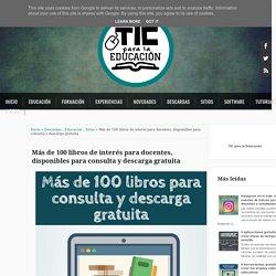Más de 100 libros de interés para docentes, disponibles para consulta y descarga gratuita