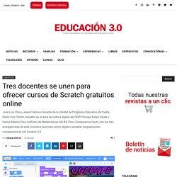 Tres docentes se unen para ofrecer cursos de Scratch gratuitos online