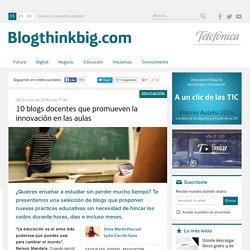 10 blogs docentes que promueven la innovación en las aulas