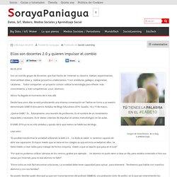 Ellos son docentes 2.0 y quieren impulsar el cambio « SorayaPani