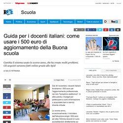 Guida per i docenti italiani: come usare i 500 euro di aggiornamento della Buona scuola