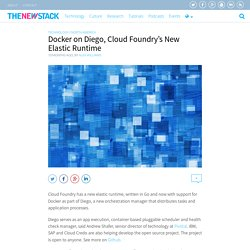 Docker on Diego, Cloud Foundry's New Elastic Runtime