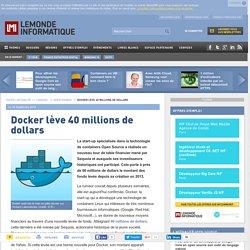 Docker lève 40 millions de dollars / 3 a 21 millions de téléchargement