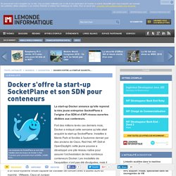 Docker s'offre la start-up SocketPlane et son SDN pour conteneurs
