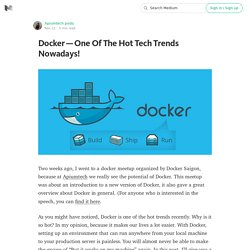 Docker — One Of The Hot Tech Trends Nowadays!