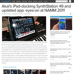 Akai's iPad-docking SynthStation 49 and updated app: eyes-on at NAMM 2011
