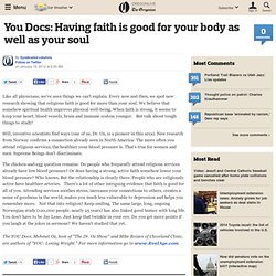 You Docs: Having faith is good for your body as well as your soul