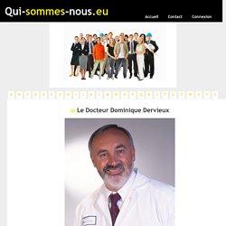 Le Docteur Dominique Dervieux - qui-sommes-nous.eu