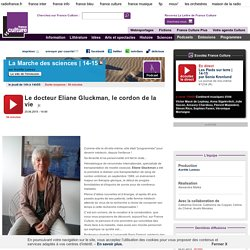 Le docteur Eliane Gluckman, le cordon de la vie