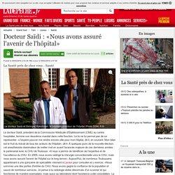 Docteur Saïdi : «Nous avons assuré l'avenir de l'hôpital» - 09/02/2016 - ladepeche.fr