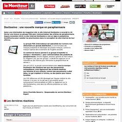 Doctissimo : une nouvelle marque en parapharmacie - 18/02/2015-Actu- Le Moniteur des pharmacies.fr