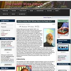 Doctor Andrew Weil: Whose Side Is He Really On?