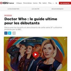 Doctor Who : le guide ultime pour les débutants