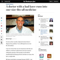 A doctor with a bad knee runs into one-size-fits-all medicine