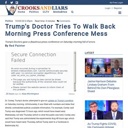 Trump's Doctor Tries To Walk Back Morning Press Conference Mess
