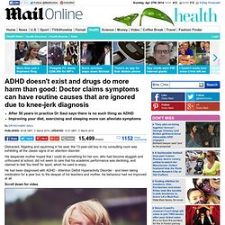 Doctor RICHARD SAUL convinced ADHD doesn't exist