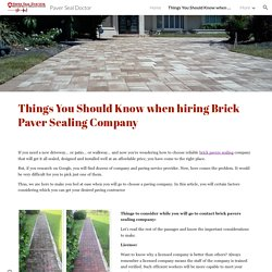 Things You Should Know when hiring Brick Paver Sealing Company