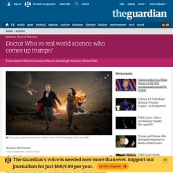 Doctor Who vs real world science: who comes up trumps?