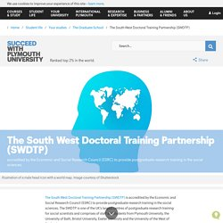 The South West Doctoral Training Partnership (SWDTP)