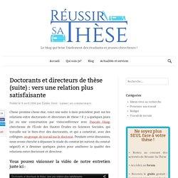 Doctorants et directeurs de thèse (suite) : vers une relation plus satisfaisante - Réussir sa thèse