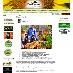 Natural Organic Home Garden Health Howard Garrett Dirt DoctorDirt Doctor Howard Garrett Organic Gardening, Home, Health, Pet Care, Pest Control, Compost, Nutrition, Environment