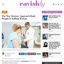 How The Way Doctors Approach Body Weight Is Killing Women