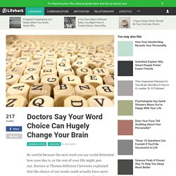 Doctors Say Your Word Choice Can Hugely Change Your Brain