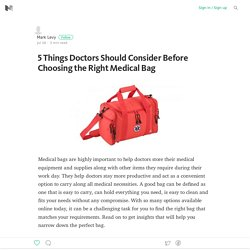 5 Things Doctors Should Consider Before Choosing the Right Medical Bag