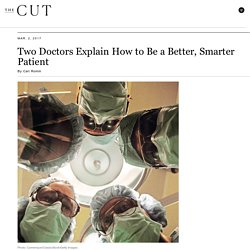Two Doctors Explain How to Be a Better, Smarter Patient