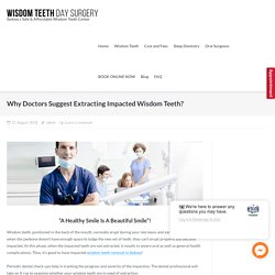 Why Doctors Suggest Extracting Impacted Wisdom Teeth?