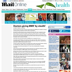 Doctors giving MMR 'by stealth'